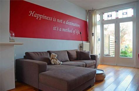 """In mijn oude huis stond het op de muur, hier staat het in mijn hart gegrift: """"Happiness is not a destination, it's a method of life."""""""